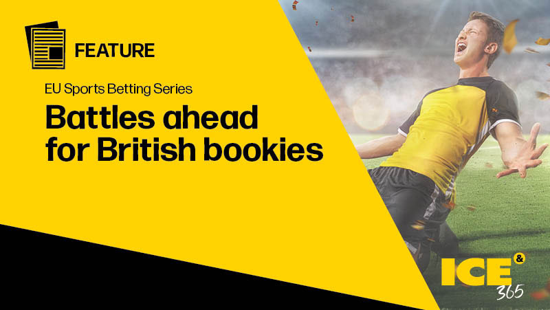 ICE 365 EU Sports Betting series - Battles ahead for British Bookies